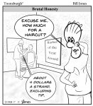 Toonsburgh cartoon of a man with only a few strands of hair getting a quote for a haircut and the barber quotes by strand.
