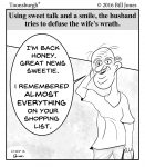 Toonsburgh cartoon of a nervous husband trying to placate his wife as he forgot one item on the shopping list.