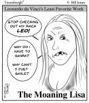 Toonsburgh cartoon of the Mona Lisa complaining to Leonardo about why she has to smirk, instead of just smile.
