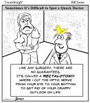 Toonsburgh cartoon of patient trying to determine if a doctor is a quack as the doctor recommends a rectalotomy.
