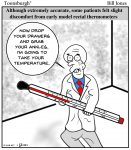 Toonsburgh cartoon of doctor using enormous rectal thermometer because although it's uncomfortable, it's extremely accurate.