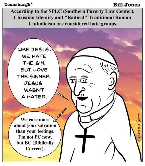 Toonsburgh cartoon of Southern Poverty Law Center (SPLC) claiming that the Roman Catholic church is a hate group.