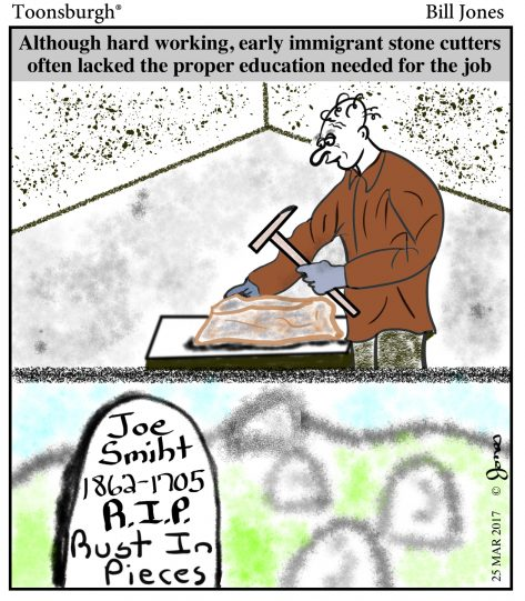 Toonsburgh cartoon of early immigrant stone cutters, although hard working, making spelling mistakes on tombstones.