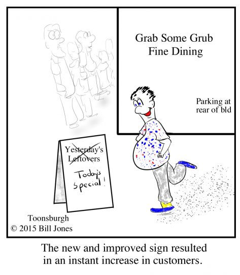 Toonsburgh cartoon of a restaurant changing the sign from yesterday's leftovers to today's special for more customers.