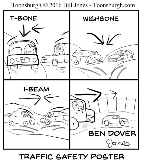 Toonsburgh cartoon of traffic safety and accident posters, T-bone, wishbone, I-beam and Ben Dover.
