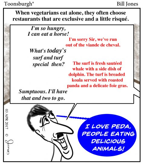 Toonsburgh cartoon in color of vegetarian who is alone ordering the rare meats of dolphin, whale, koala, panda and foie gras.