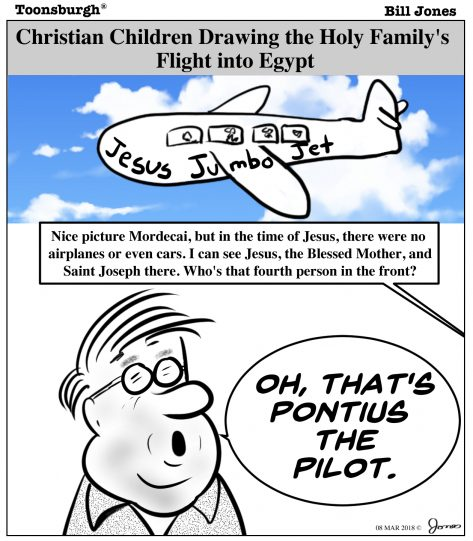 Toonsburgh cartoon of Christian children drawing the Holy Family's flight into Egypt with a little boy making the mistake of adding a fourth person in the airplane called Pontius the Pilot.